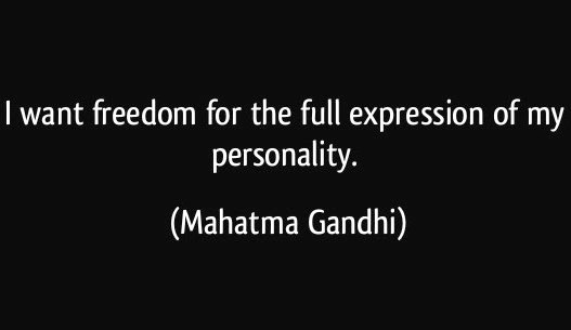 quote-i-want-freedom-for-the-full-expression-of-my-personality-mahatma-gandhi-283133