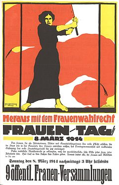 "German poster for International Women's Day, March 8th, 1914; English translation: ""Give Us Women's Suffrage. Women's Day, March 8, 1914. Until now, prejudice and reactionary attitudes have denied full civic rights to women, who as workers, mothers, and citizens wholly fulfill their duty, who must pay their taxes to the state as well as the municipality. Fighting for this natural human right must be the firm, unwavering intention of every woman, every female worker. In this, no pause for rest, no respite is allowed. Come all, you women and girls, to the 9th public women's assembly on Sunday, March 8, 1914, at 3pm"