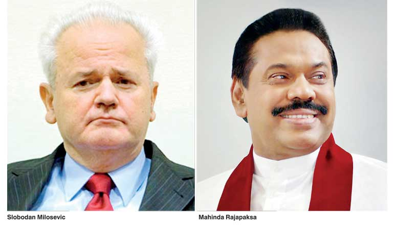 Slobodan Milosevic and Mahinda Rajapaksa