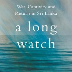 Commodore Ajith Boyagoda, as told to Sunila Galappatti     A Long Watch: War, Captivity and Return in Sri Lanka