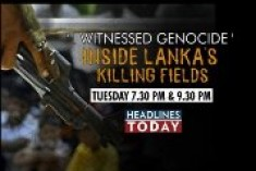 Headlines Today to air new documentary: Inside Lanka's Killing Fields