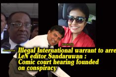 Illegal International warrant to arrest LeN editor Sandaruwan – LeN editorial statement